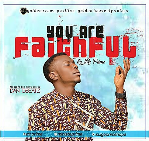 DOWNLOAD Music: Mr Prime – You Are Faithful