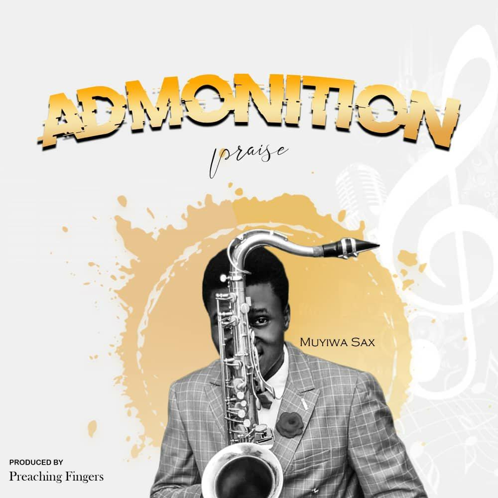 DOWNLOAD Music: Muyiwa sax – Admonition