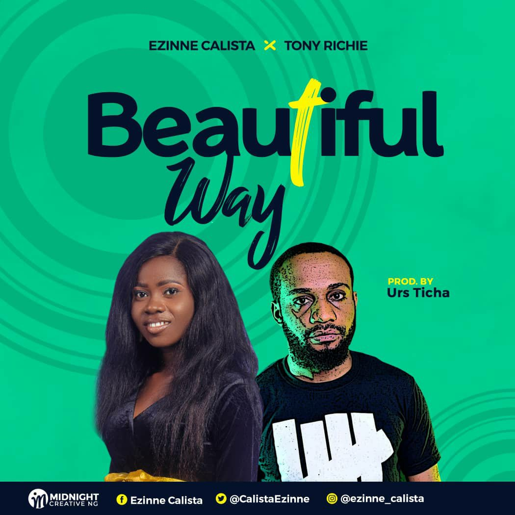 DOWNLOAD Music: Ezinne Calista –  A Beautiful Way (ft. Tony Richie)