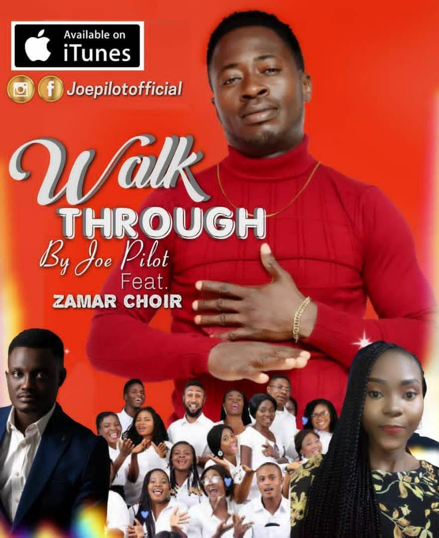 DOWNLOAD Music: Joe Pilot –  Walk through (ft. Zamar choir)