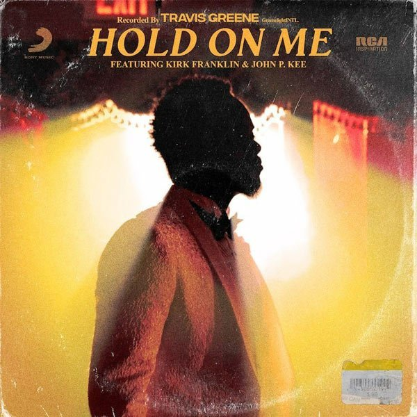 DOWNLOAD Music: Travis Greene – Hold On Me (ft. Kirk Franklin & John P. Kee)