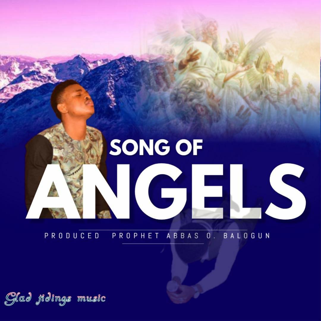 DOWNLOAD Music: Abbas Olabisi Balogun  – Song Of Angels