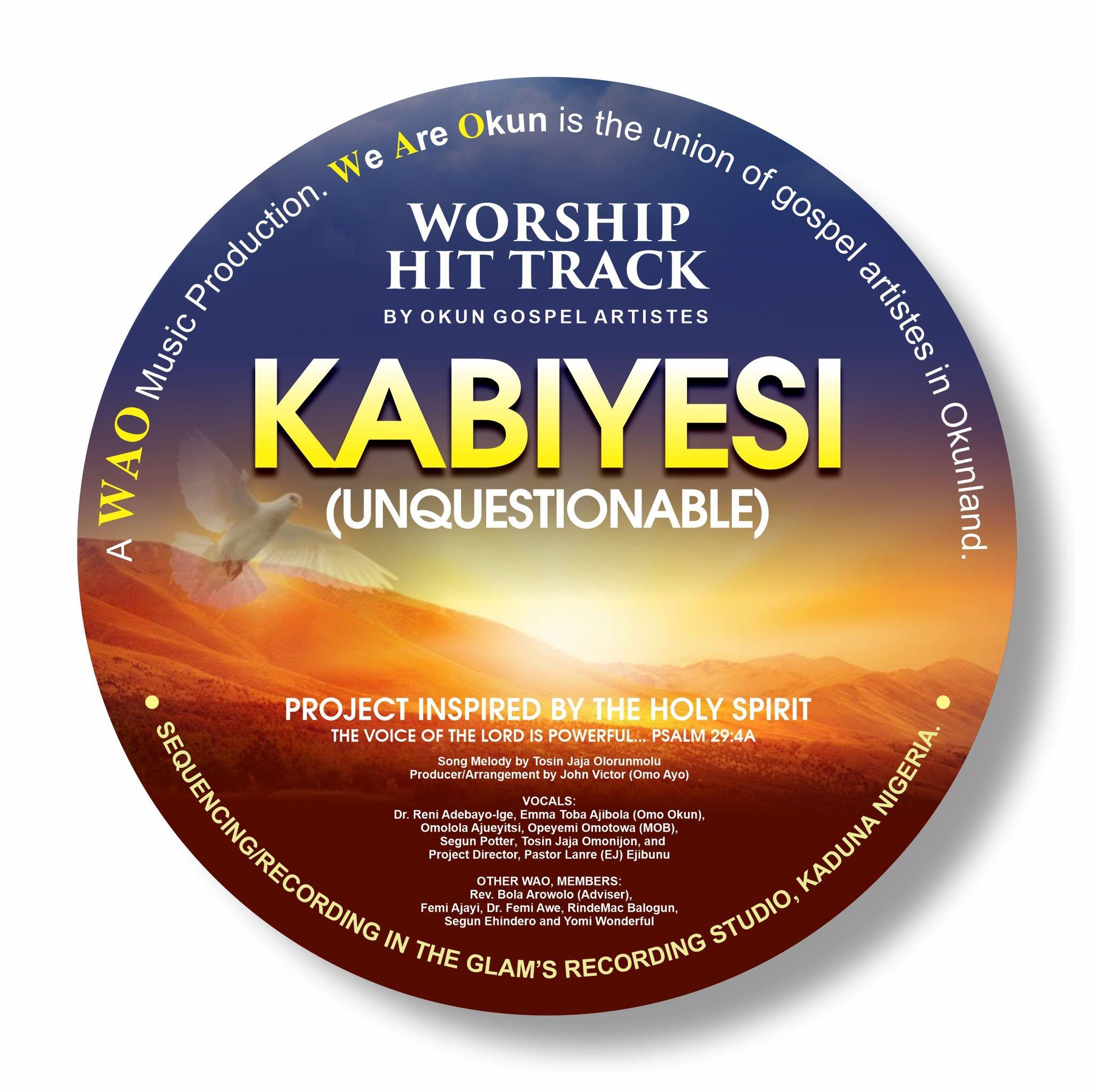 DOWNLOAD Music: Okun Gospel Artistes – Kabiyesi (Unquestionable)