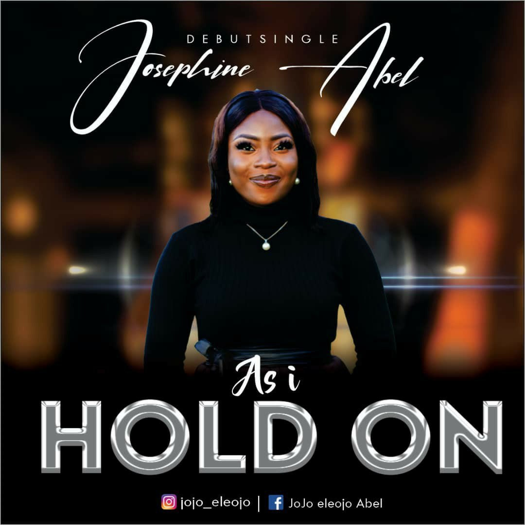 DOWNLOAD Music: Josephine Abel – As I Hold On