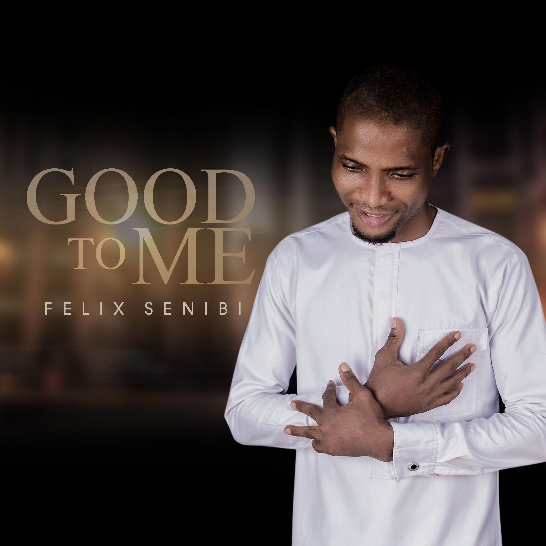 DOWNLOAD Music: Felix Senibi – Good To Me