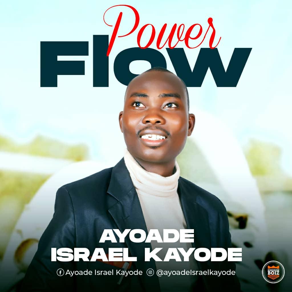 DOWNLOAD Music: Ayoade Israel Kayod – Power Flow