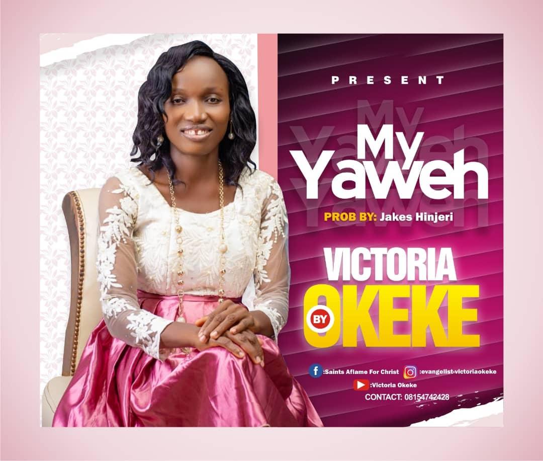 DOWNLOAD Music: Victoria okeke – My Yahweh
