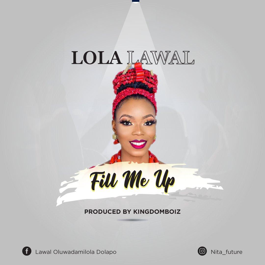 DOWNLOAD Music: Lola Lawal – Fill Me Up
