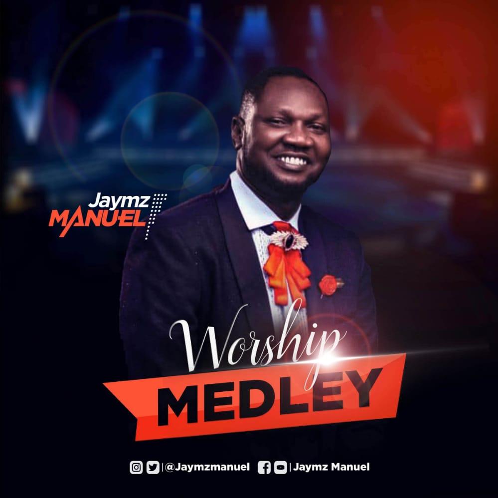 DOWNLOAD Music: Jaymz Manuel – Worship Medley