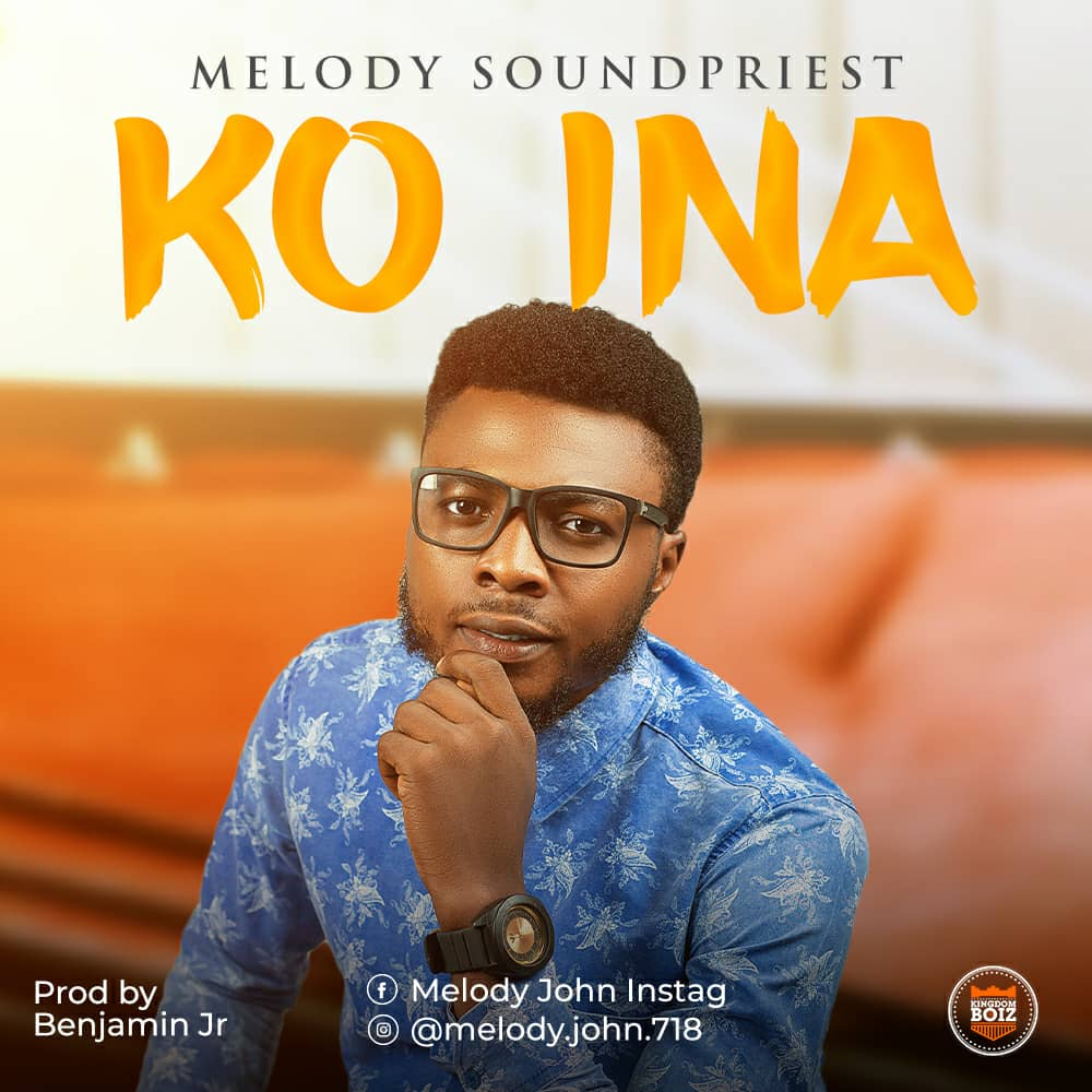 DOWNLOAD Music: Melody Soundpriest – Ko Ina