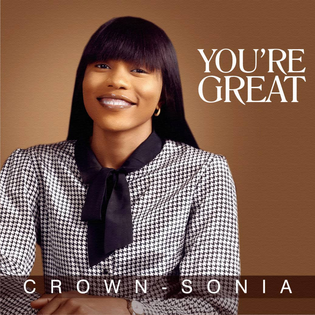 DOWNLOAD Music: Crown Sonia – You're Great