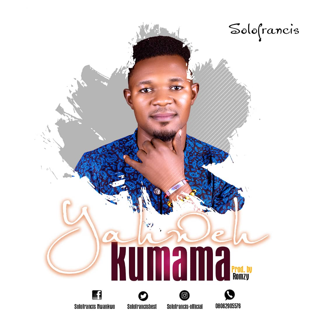 DOWNLOAD Music: Solofrancis – Yahweh kumama