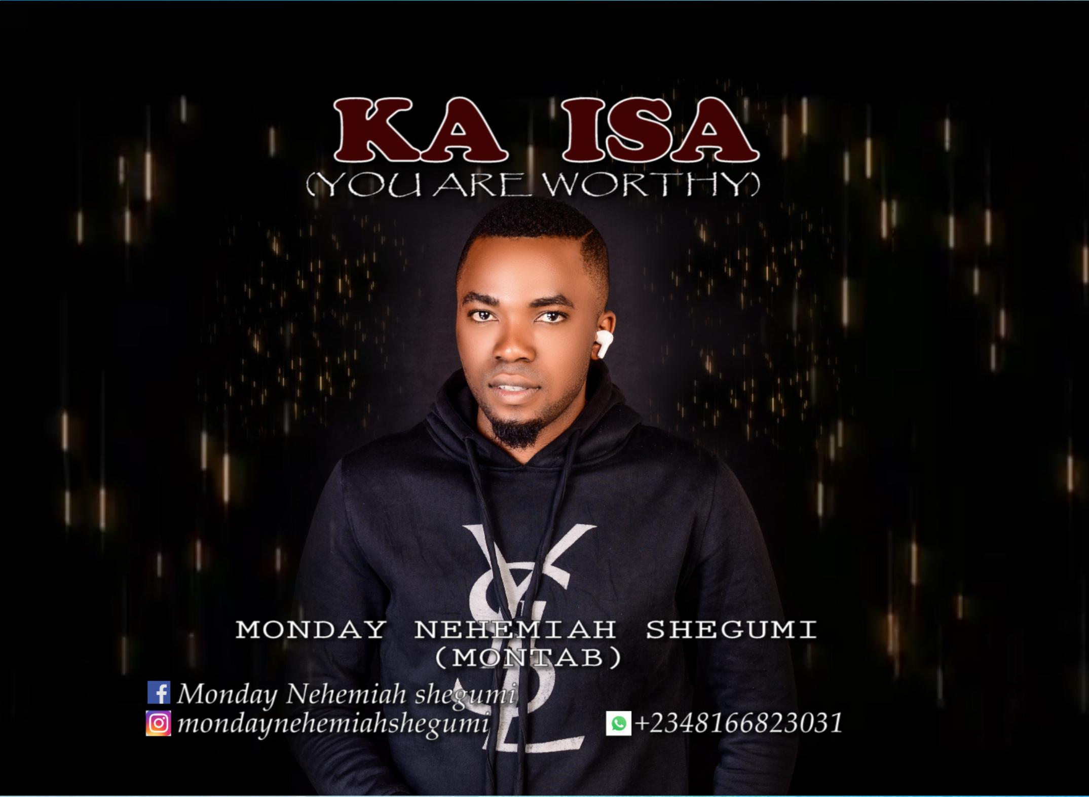 DOWNLOAD Video: Monday Nehemiah – KA ISA (YOU ARE WORTHY)