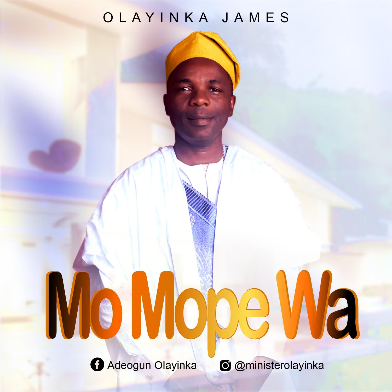 DOWNLOAD Music: Olayinka James – Mo Mope Wa