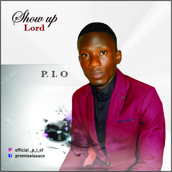 DOWNLOAD Music: P. I. O – Show Up Lord