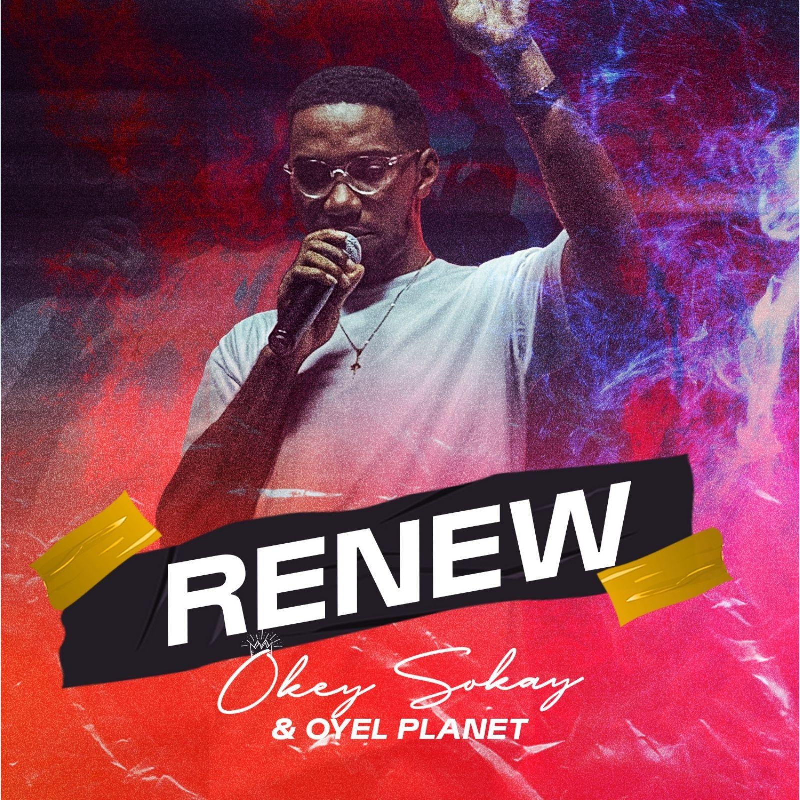 DOWNLOAD Album: Okey Sokay – Renew