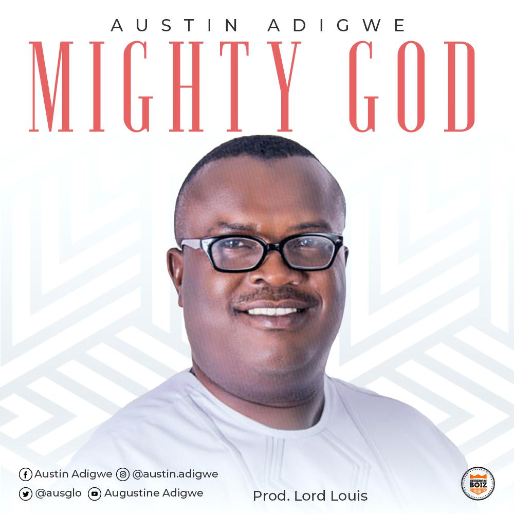 MUSIC Video: Austin Adigwe – Mighty God