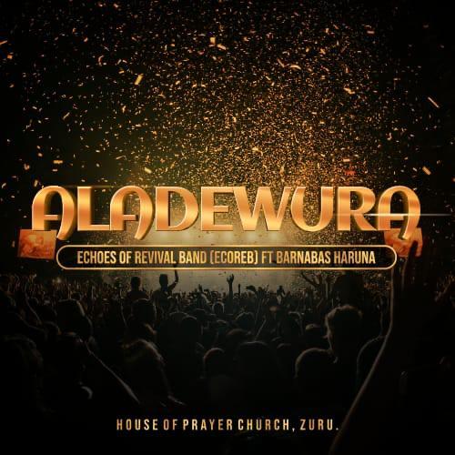 DOWNLOAD Music: ECOREB – Aladewura