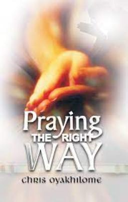 Book cover_Praying the right way by Pst Chis Oyakhilome