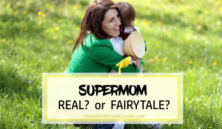 Supermom, Real? or Fairytale?