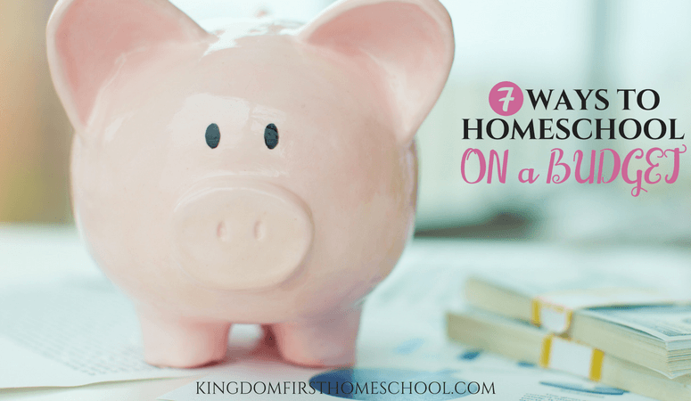 7 Ways To Homeschool On A Budget