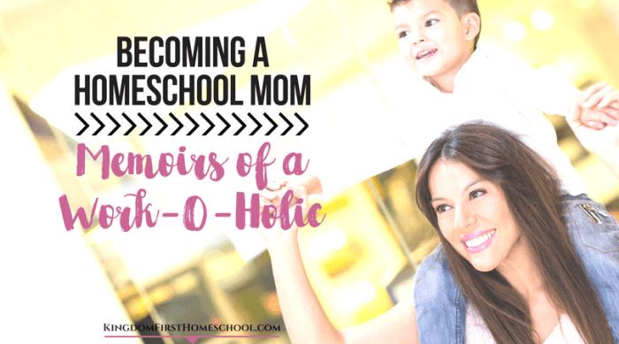 Becoming a homeschool Mom – Memoirs of Work-O-Holic