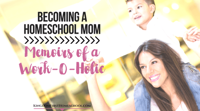 Becoming a homeschool Mom – Memoirs of Work-O-Holic