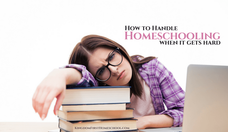 How To Handle Homeschooling When It Gets Hard
