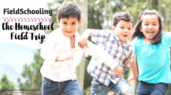 FieldSchooling: The Homeschool Field Trip