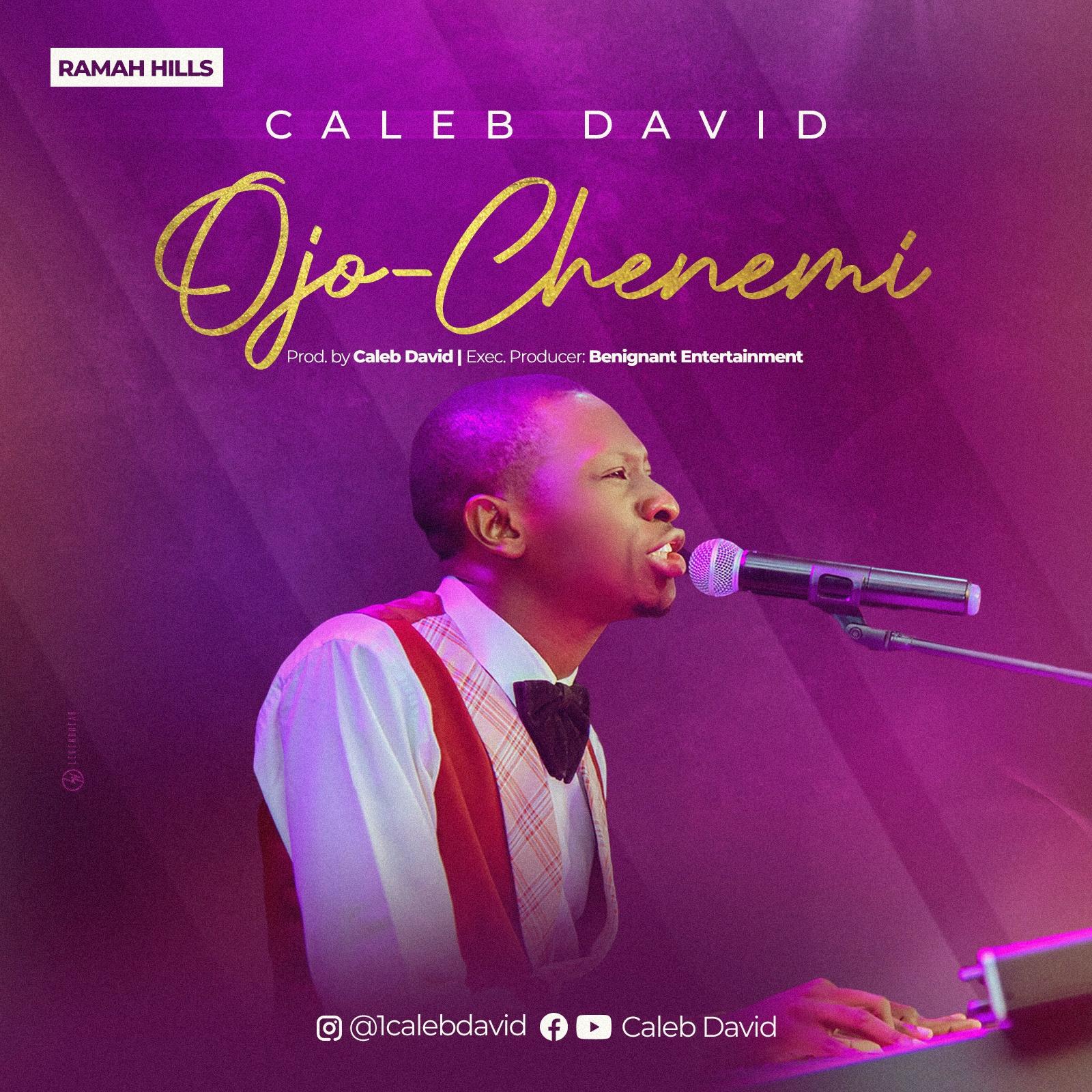 DOWNLOAD Music: Caleb David - Ojo Chenemi - Kingdomflavour.com