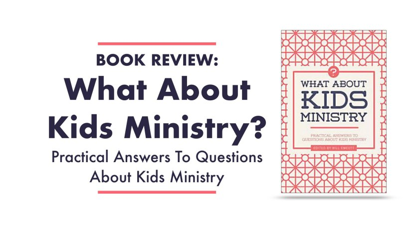 What About Kids Ministry: Practical Answers