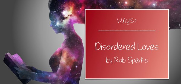 Disordered Loves