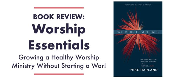 Worship Essentials by Mike Harland