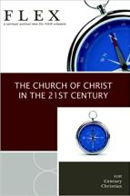 The Church of Christ in the 21st Century Mark Adams