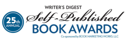 JUDGE, 25TH ANNUAL WRITER'S DIGEST SELF-PUBLISHED BOOK AWARDS