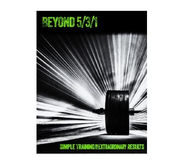 Beyond 5/3/1: Simple Training for Extraordinary Results by Jim Wendler