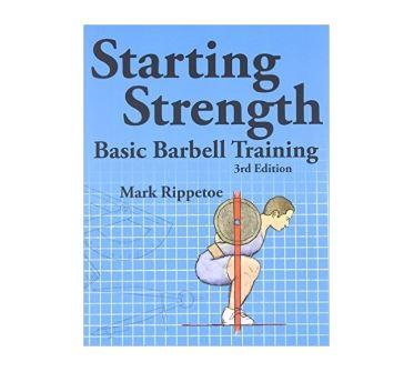 Starting Strength: Basic Barbell Training by Mark Rippetoe