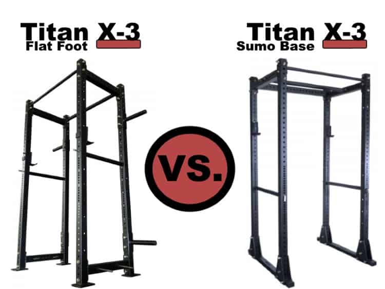 Titan X-3 Sumo Base Power Rack vs Titan X-3 Flat Foot Power Rack