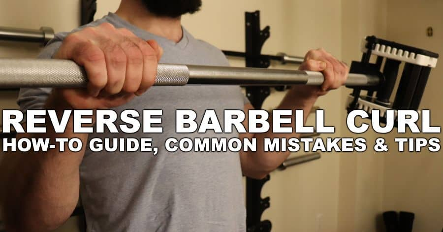 How to Do Reverse Barbell Curls