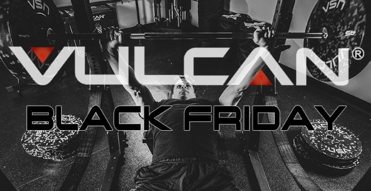 Vulcan Black Friday 2019