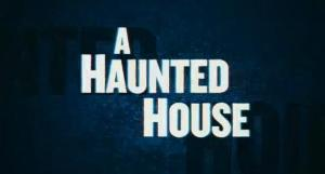 A_Haunted_House-399675350-large