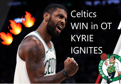 Celtics WIN Thrilling OT Game VS Raptors 123-116, KYRIE CATCHES FIRE