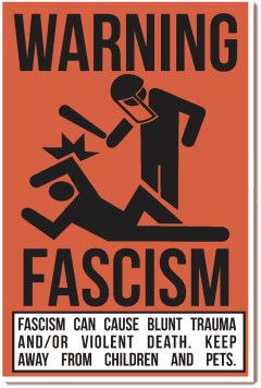 You can order a full size poster of this clever image from http://www.posterenvy.com/warning-fascism-new-humor-poster/