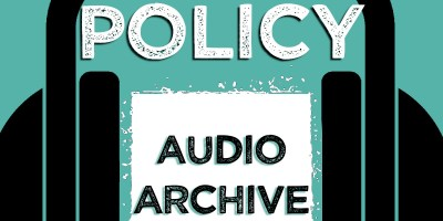 Policy Stream Audio Archive