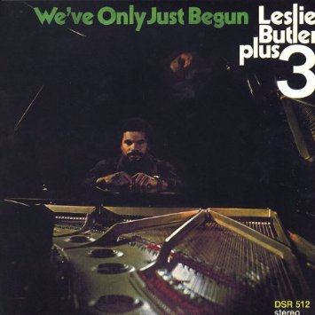 Leslie Butler Plus Three, We've Only Just Begun