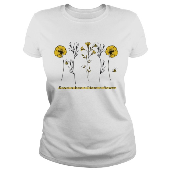 Save A Bee Plant A Flower Gift For Men Women TShirt Classic Ladies