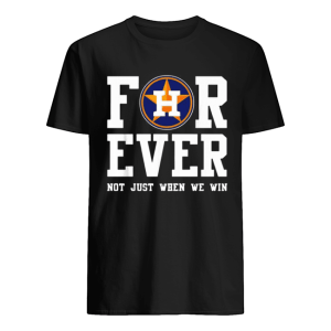Houston Astros Forever not just when we win  Classic Men's T-shirt