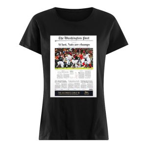 The Washington Post At Last Nat Are Champs  Classic Women's T-shirt
