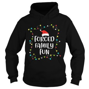 Forced Family Fun Christmas Gift  Hoodie