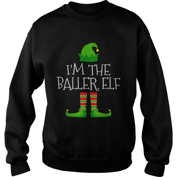 Im The Baller Elf Family Matching Christmas Pajama  Sweatshirt